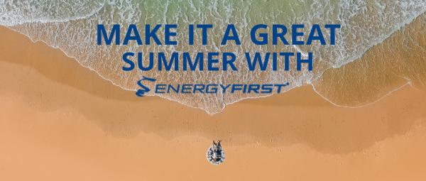 Start planning this summer with EnergyFirst!