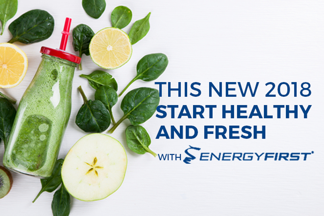 This new 2018 start healthy and fresh with EnergyFirst!