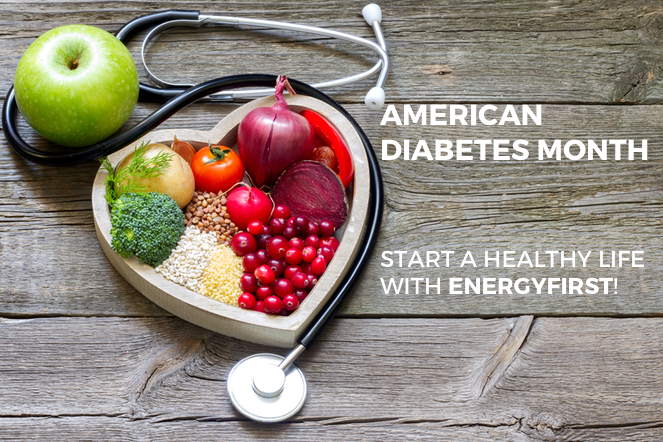 American Diabetes Month. Start a healthy life with EnergyFirst!