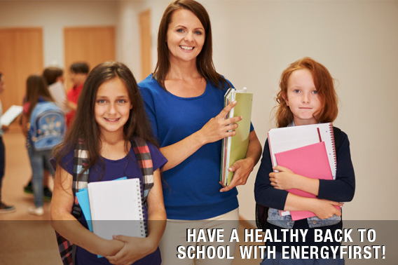 Have an Healthy Back to School with EnergyFirst!