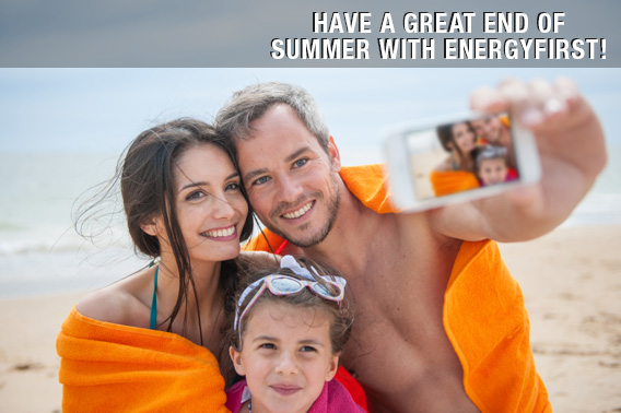 Have an Great End of Summer with EnergyFirst!