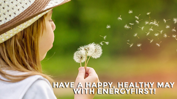 Have a Happy, Healthy May with EnergyFirst!