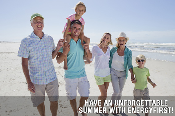 Have an Unforgettable Summer with EnergyFirst!